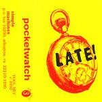 Late! - Pocketwatch (1992)